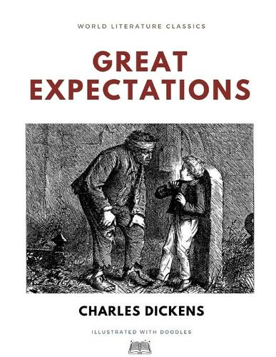 Great Expectations / Charles Dickens / World Literature Classics / Illustrated with doodles (Paperback)