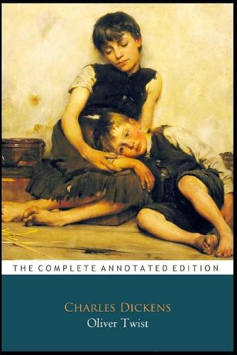 """Oliver Twist by Charles Dickens """"The New Unabridged & Annotated Classic Edition"""" (Paperback)"""