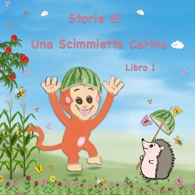 Storie di Una Scimmietta Carina - Libro 1: Libri di Storie illustrate Per Bambini - (Story in Italian for Kids) - Avventure con il Riccetto (Paperback)