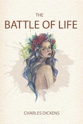 The Battle of Life: with original illustrations (Paperback)