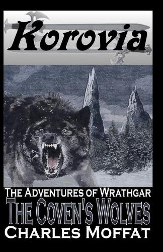 The Coven's Wolves: The Adventures of Wrathgar - Volume III - The Adventures of Wrathgar 3 (Paperback)