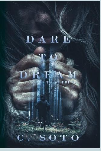 Dare to Dream: Tampa FBI One - Tampa FBI 1 (Paperback)