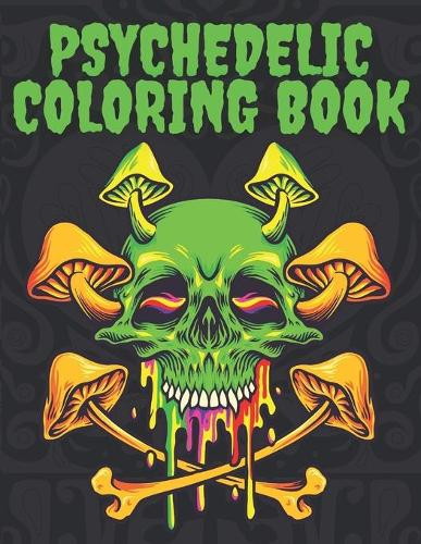 Psychedelic Coloring Book: Stoner's Designs for Adults (Paperback)