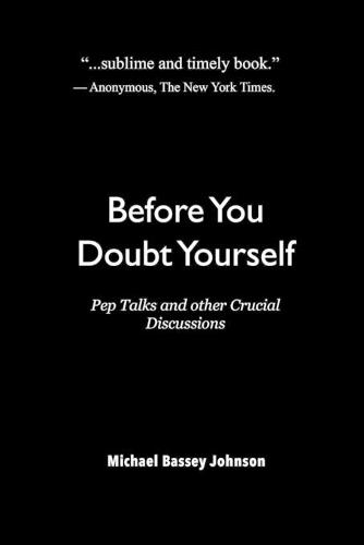Before You Doubt Yourself: Pep Talks and other Crucial Discussions (Paperback)