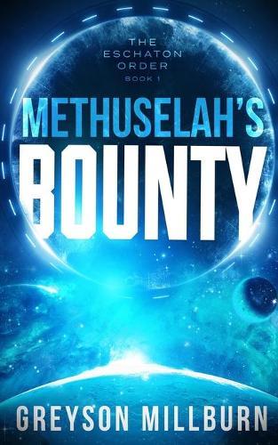 Methuselah's Bounty - The Eschaton Order 1 (Paperback)