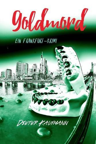 Goldmord - Yunus Abbas Ermittelt in Frankfurt (Paperback)