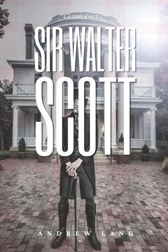 Sir Walter Scott: Classic - With original illustrations (Paperback)