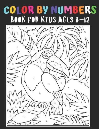 Color By Numbers Book For Kids Ages 8-12: 50 Unique Color By Number Design for drawing and coloring Stress Relieving Designs for Adults Relaxation Creative haven color by number Books (Paperback)