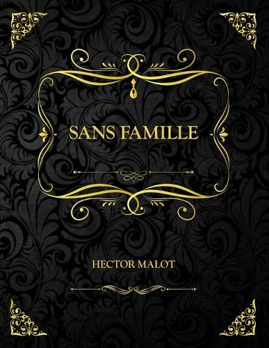 Sans Famille: Edition Collector - Hector Malot (Paperback)