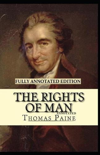 Rights of Man: Philosophy & Ethics, Nonfiction Fully (Annotated) (Paperback)