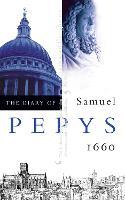 The Diary of Samuel Pepys: Volume I - 1660 (Paperback)