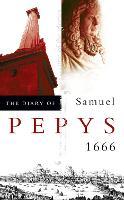 The Diary of Samuel Pepys: Volume VII - 1666 (Paperback)