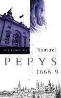 The Diary of Samuel Pepys: Volume Ix - 1668-1669 (Paperback)