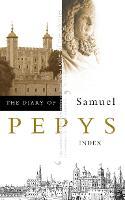 The Diary of Samuel Pepys: Volume Xi - Index (Paperback)