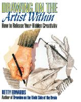 Drawing on the Artist Within: How to Release Your Hidden Creativity (Paperback)
