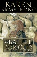 The Battle for God: Fundamentalism in Judaism, Christianity and Islam (Paperback)