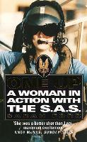 One Up: A Woman in Action with the SAS (Paperback)