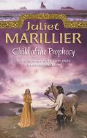 Child of the Prophecy - The Sevenwaters Trilogy Book 3 (Paperback)