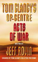 Acts of War - Tom Clancy's Op-Centre Book 4 (Paperback)