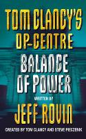 Balance of Power - Tom Clancy's Op-Centre Book 5 (Paperback)