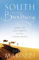 South from Barbary: Along the Slave Routes of the Libyan Sahara (Paperback)