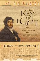 The Keys of Egypt: The Race to Read the Hieroglyphs (Paperback)