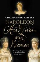 Napoleon: His Wives and Women (Paperback)