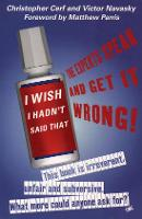 I Wish I Hadn't Said That: The 'Experts' Speak - and Get it Wrong! (Paperback)