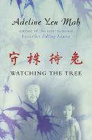 Watching the Tree: A Chinese Daughter Reflects on Happiness, Spiritual Beliefs and Universal Wisdom (Paperback)