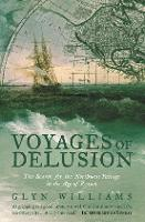Voyages of Delusion: The Search for the North West Passage in the Age of Reason (Paperback)