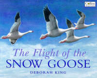 The Flight of the Snow Goose (Paperback)