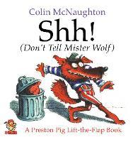 Shh!: (Don'T Tell Mister Wolf) - Preston Pig (Paperback)