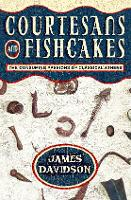 Courtesans and Fishcakes: The Consuming Passions of Classical Athens (Paperback)