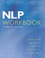 NLP Workbook: A Practical Guide to Achieving the Results You Want (Paperback)