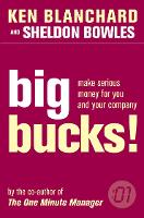 Big Bucks! - The One Minute Manager (Paperback)
