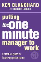 Putting the One Minute Manager to Work - The One Minute Manager (Paperback)