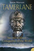Tamerlane: Sword of Islam, Conqueror of the World (Paperback)