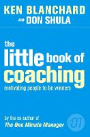 The Little Book of Coaching - The One Minute Manager (Paperback)