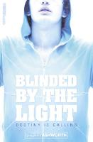 Blinded By The Light (Paperback)