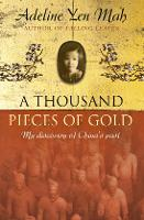 A Thousand Pieces of Gold: A Memoir of China's Past Through its Proverbs (Paperback)