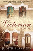 The Victorian House: Domestic Life from Childbirth to Deathbed (Paperback)