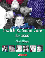 Health and Social Care for GCSE: Student Book - Vocational GCSE S. (Paperback)