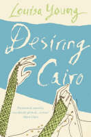 Desiring Cairo - The Angeline Gower Trilogy 2 (Paperback)