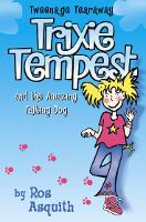 Trixie Tempest and the Amazing Talking Dog - Tweenage Tearaway Book 1 (Paperback)