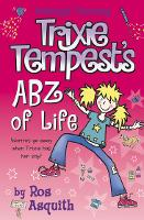 Trixie Tempest's ABZ of Life - Tweenage Tearaway Book 3 (Paperback)