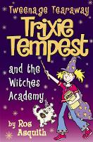 Trixie Tempest and the Witches' Academy - Tweenage Tearaway Book 4 (Paperback)