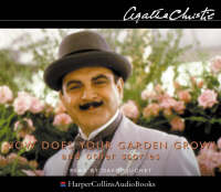 How Does Your Garden Grow?: Complete & Unabridged - The Agatha Christie collection: Poirot (CD-Audio)