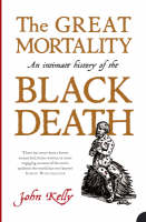 The Great Mortality: An Intimate History of the Black Death (Paperback)