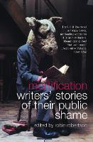 Mortification: Writers' Stories of Their Public Shame (Paperback)