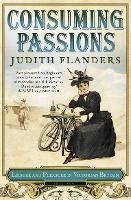 Consuming Passions: Leisure and Pleasure in Victorian Britain (Paperback)